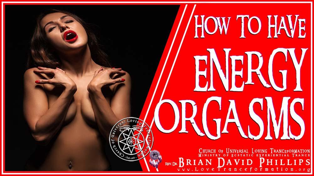 Energy Orgasms